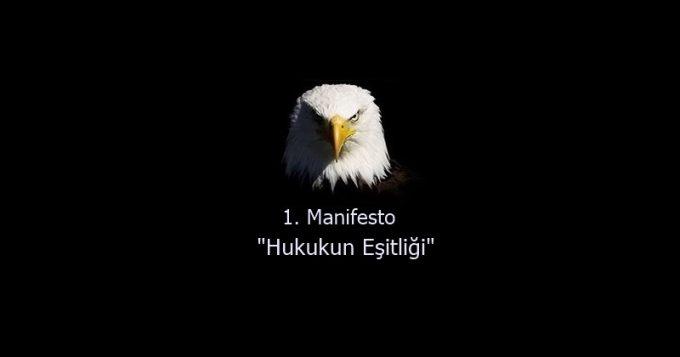 """1. Manifesto """"Hukukun Eşitliği"""""""